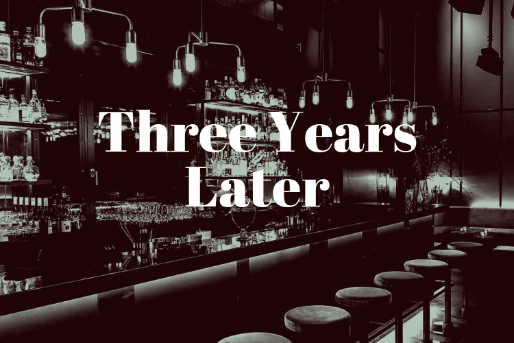 Three Years Later - June 5th, 2017We have all experienced heartbreak of some form or another.Now imagine you are at a bar with friends and, out of the corner of your eye, you spot someone whom you haven't seen in years. At least, in person, because they are never far from your mind. What would you say to them? What would they say to you?This is what