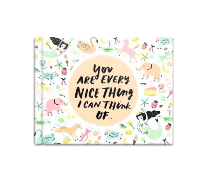 "our theme. ""you are every nice thing i can think of' by hello!lucky"