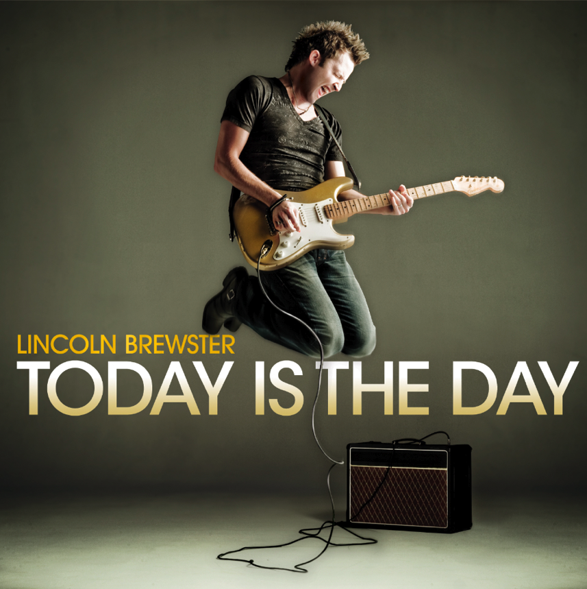 Lincoln Brewster : Today is the Day