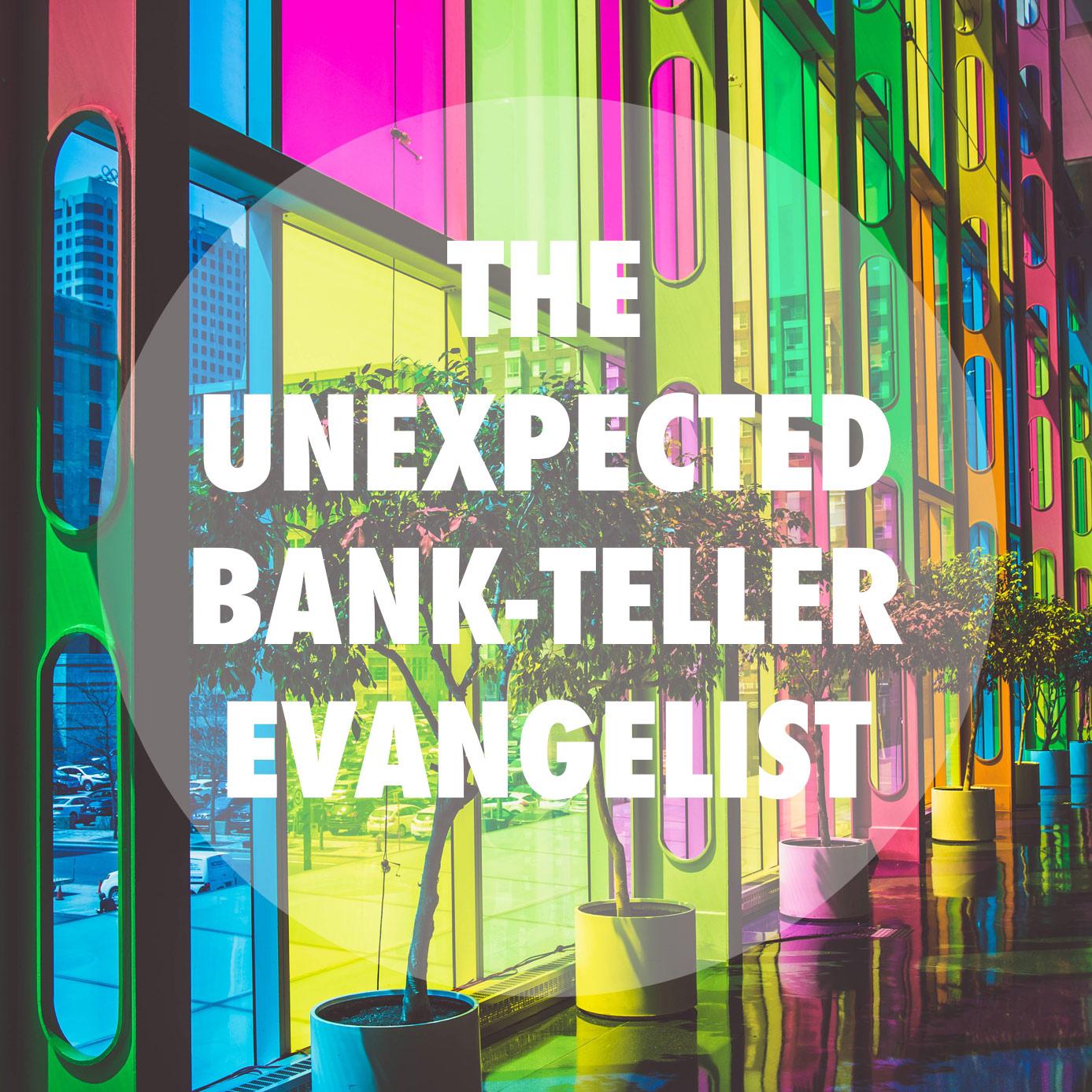 bank-teller-evangelist