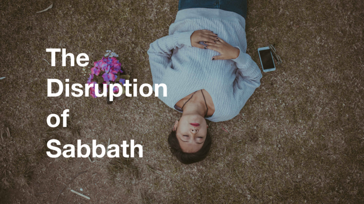 The Disruption of Sabbath