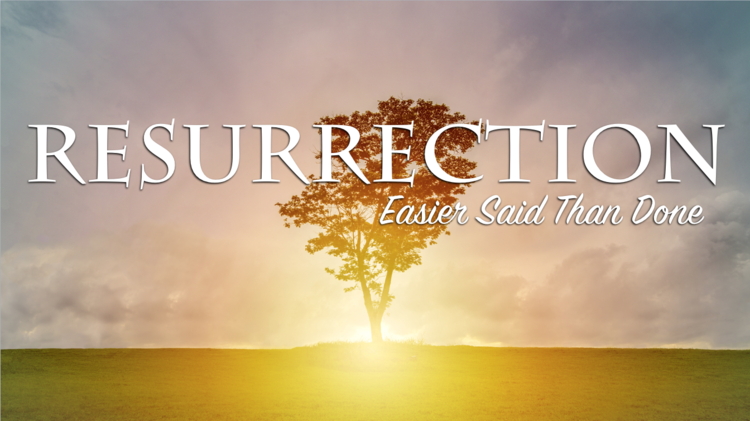 Resurrection: Easier Said than Done