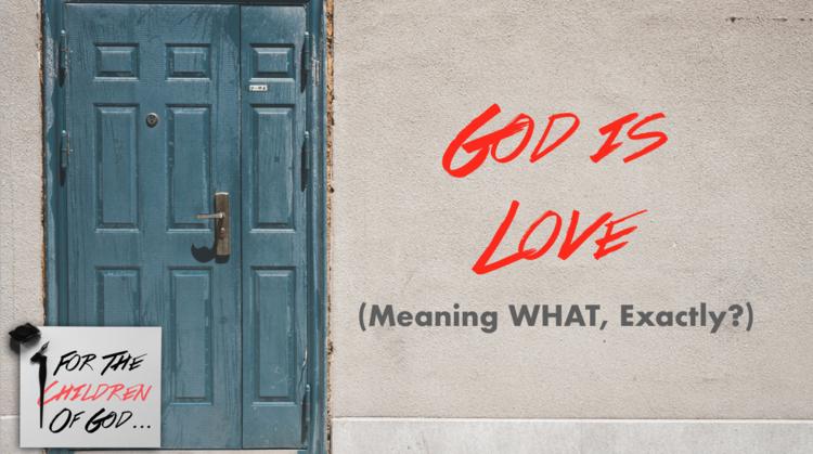 God is Love (Huh?)