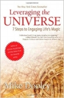 """LEVERAGING THE UNIVERSE by Mike Dooley  """"A fabulous book! It's as inspirational as it is inspiring!"""" ~Marci Shimoff, New York Times bestselling author of  Happy for No Reason  and  Chicken Soup for the Woman's Soul ."""