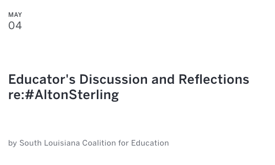 May 2017 Educator Discussion on #AltonSterling - In May 2017, SLCE hosted a discussion with educators, students, and community members to reflect on the death of Alton Sterling and its implications for Baton Rouge as a city.