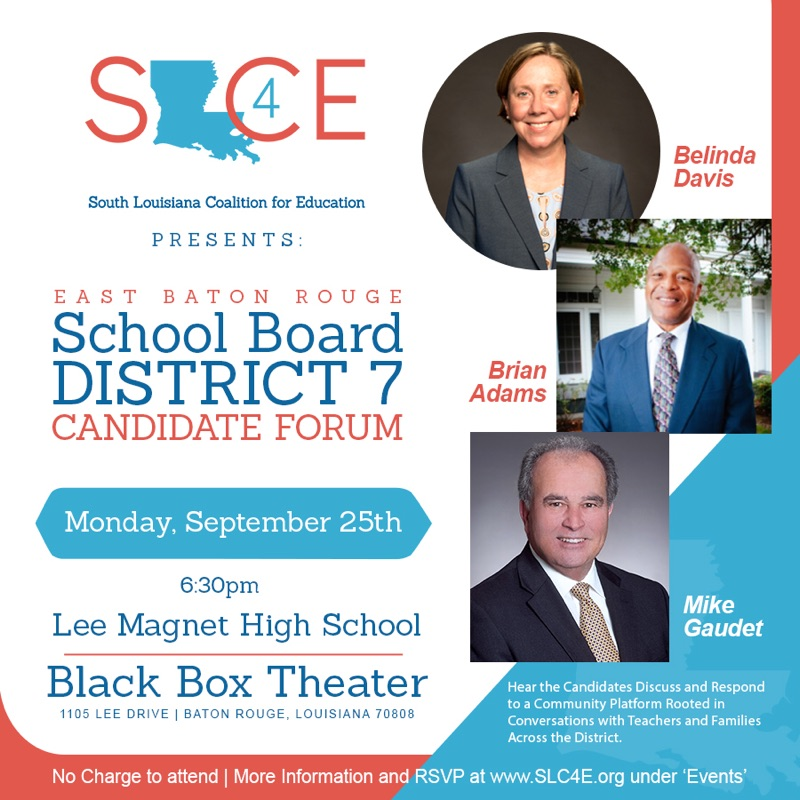 September 2017EBR District 7 School Board Candidate Forum - On September 25th, 2017 at Lee Magnet High School, SLCE hosted the three candidates for the District 7 School Board seat in East Baton Rouge Parish Public Schools. Candidates answered a series of questions related to the most widely and deeply-felt issues we surfaced through community organizing work across District 7.Candidates were asked if they would commit to fixing the issues, and asked to share specific policy points for each issue area, before an audience of District 7 voters. All 3 candidates committed to working on all 6 issues, and shared their varying policy visions for each community issue. After the Forum, audience members shared lingering written questions, which candidates were given the opportunity to answer. Their answers, as well as the transcript of moderator questions, are linked below.