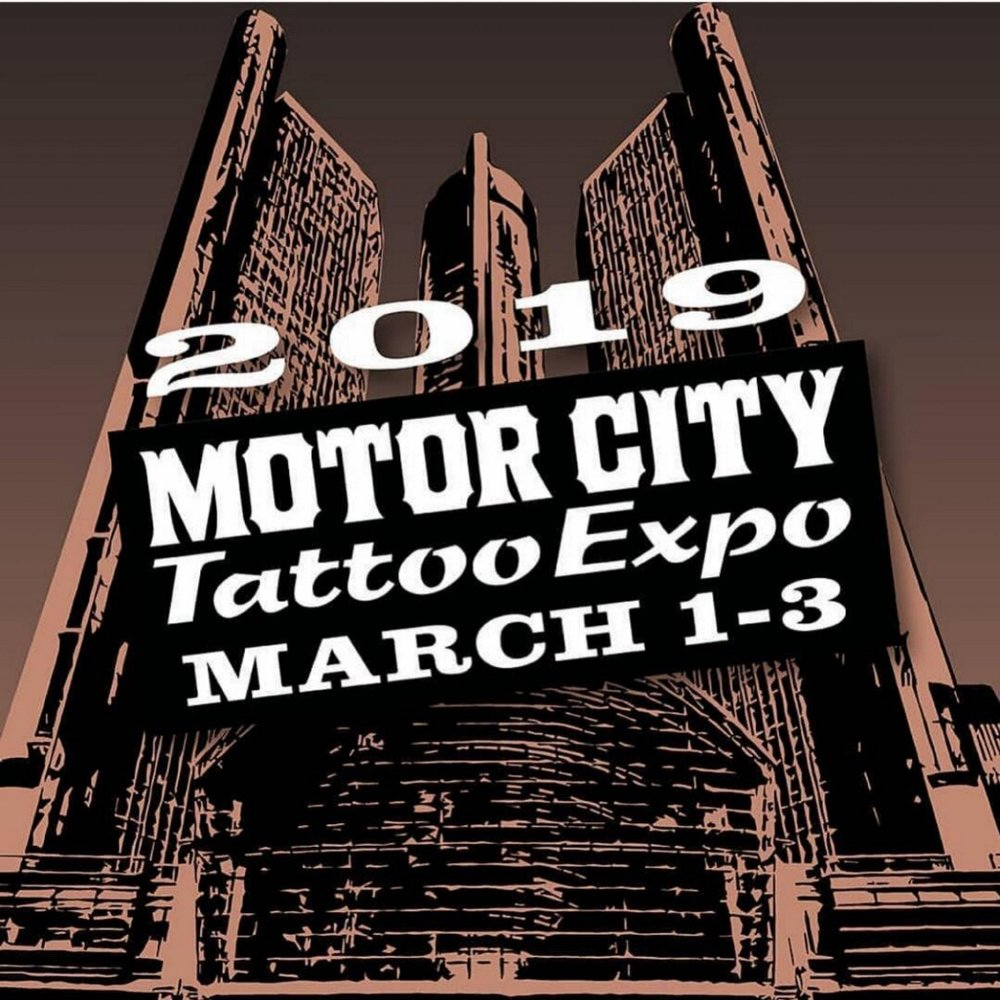 24th Annual Motor City Tattoo Expo - March 1st-3rd, 2019Friday: Noon-11 pmSaturday: 11 am- 11 pmSunday: 11 am- 7 pmClick the image for more information!
