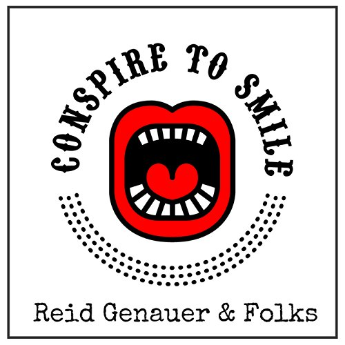 Listen-To-Reid-Genauer-And-Folks_Conspire-To-Smile