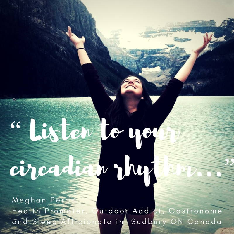 """Listen to your Circadian Rhythm..."""