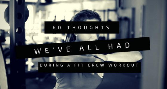 Fit Crew Workout Thoughts
