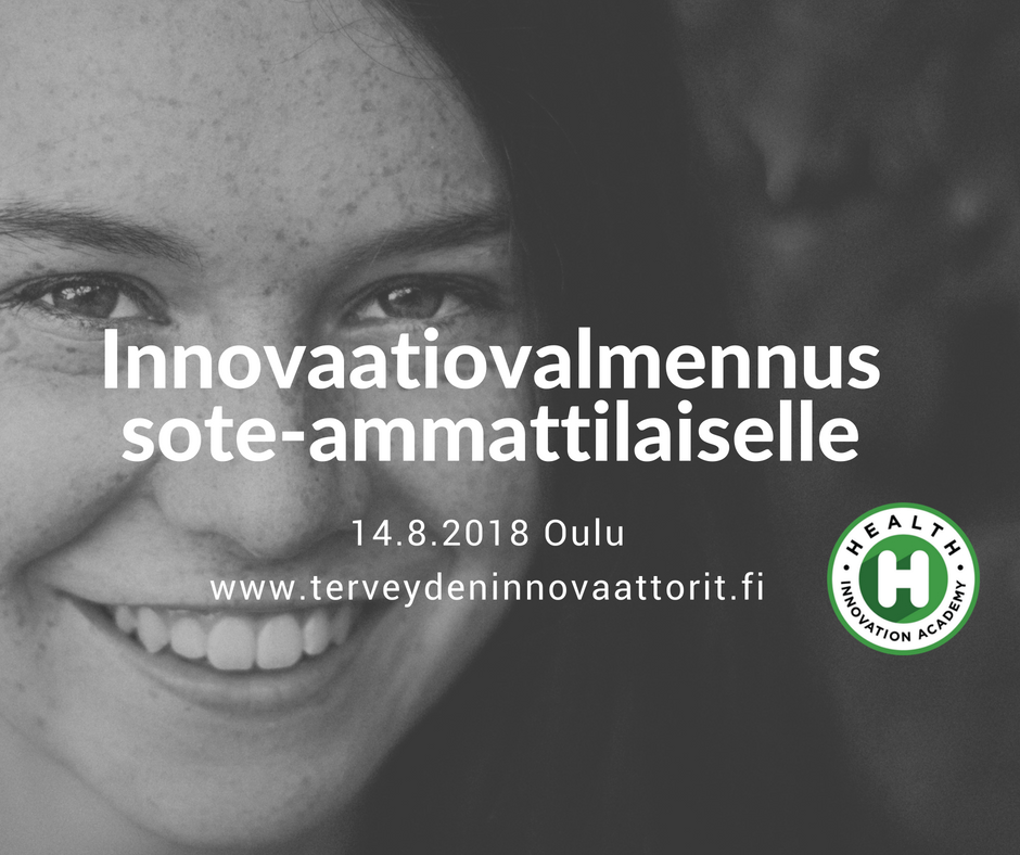 Innovaatiovalmennus sote-ammattilaiselle 14.8.2018 Oulussa