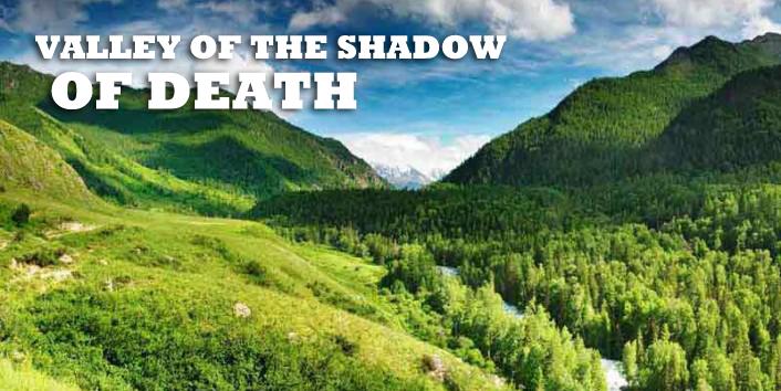VALLEY OF SHADOW OF DEATH.jpg
