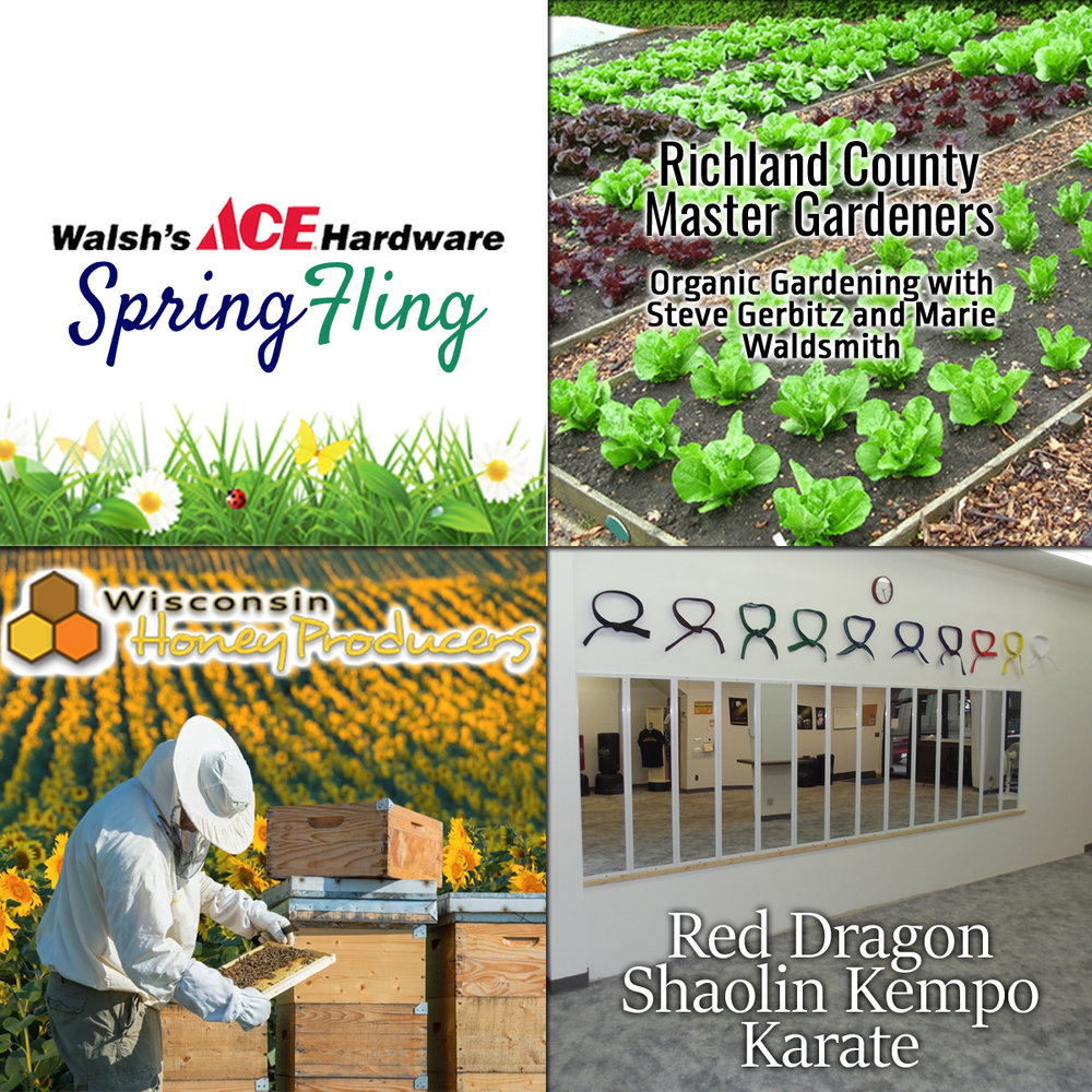 We have some great vendors coming! Our resident bee expert will have a booth, along with the Wisconsin Honey Princess. Red Dragon Shaolin Kempo Karate will be doing a demonstration. Two of the Richland County Master Gardeners will be here to answer questions about organic gardening. Our sales reps, Greg and Paul, will be giving out information on our Business to Business lawn and garden program.
