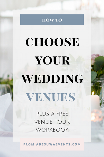 How to choose your wedding ceremony and reception venues.  www.adesuwaevents.com/blog/venues