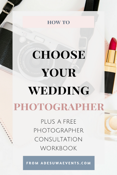 How to choose your wedding photographer plus a free photographer consultation workbook.  www.adesuwaevents.com/blog/  photographer