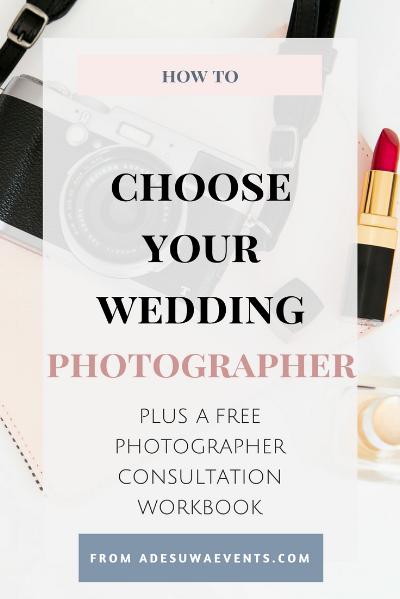How to choose your wedding photographer plus a free photographer consultation workbook. www.adesuwaevents.com/blog/  photographer