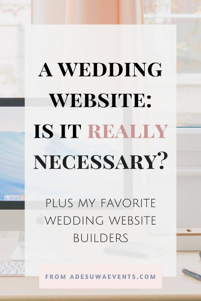 Should you have a wedding website? Is a wedding wedding website necessary?  www.adesuwaevents.com