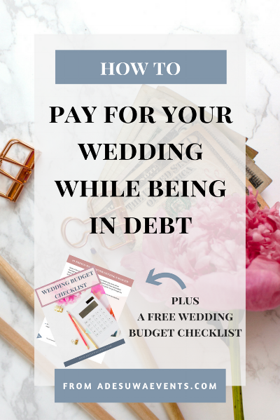 Do you have debt but are engaged and paying for your own wedding? Use these tips to pay for your wedding while paying off your other debts.www.adesuwaevents.com/blog/wedding-while-in-debt