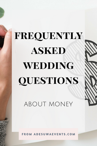 Get answers to your burning questions about weddings and money. Find out who pays for what and how much you should spend. www.adesuwaevents.com/blog/faq-money