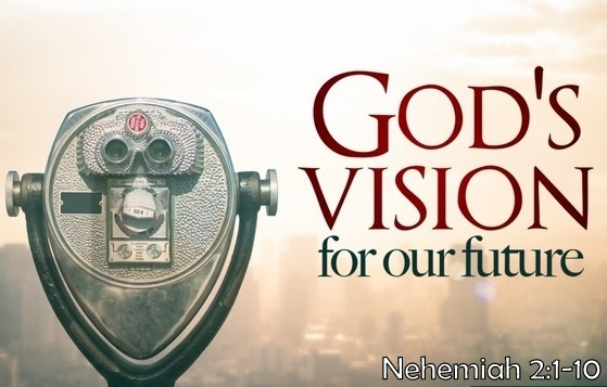 OUr Vision Ofwho we will Be - June 24, 2018 Randy HammNehemiah 2:1-10