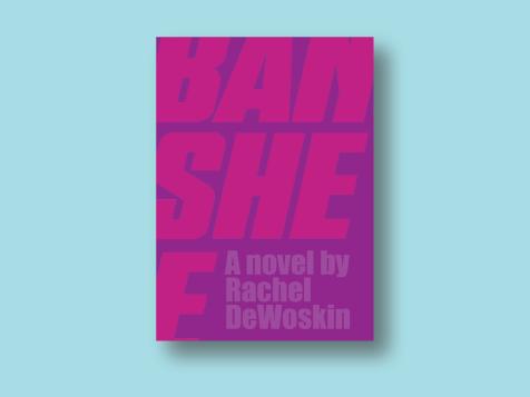 Banshee - By Rachel DeWoskin