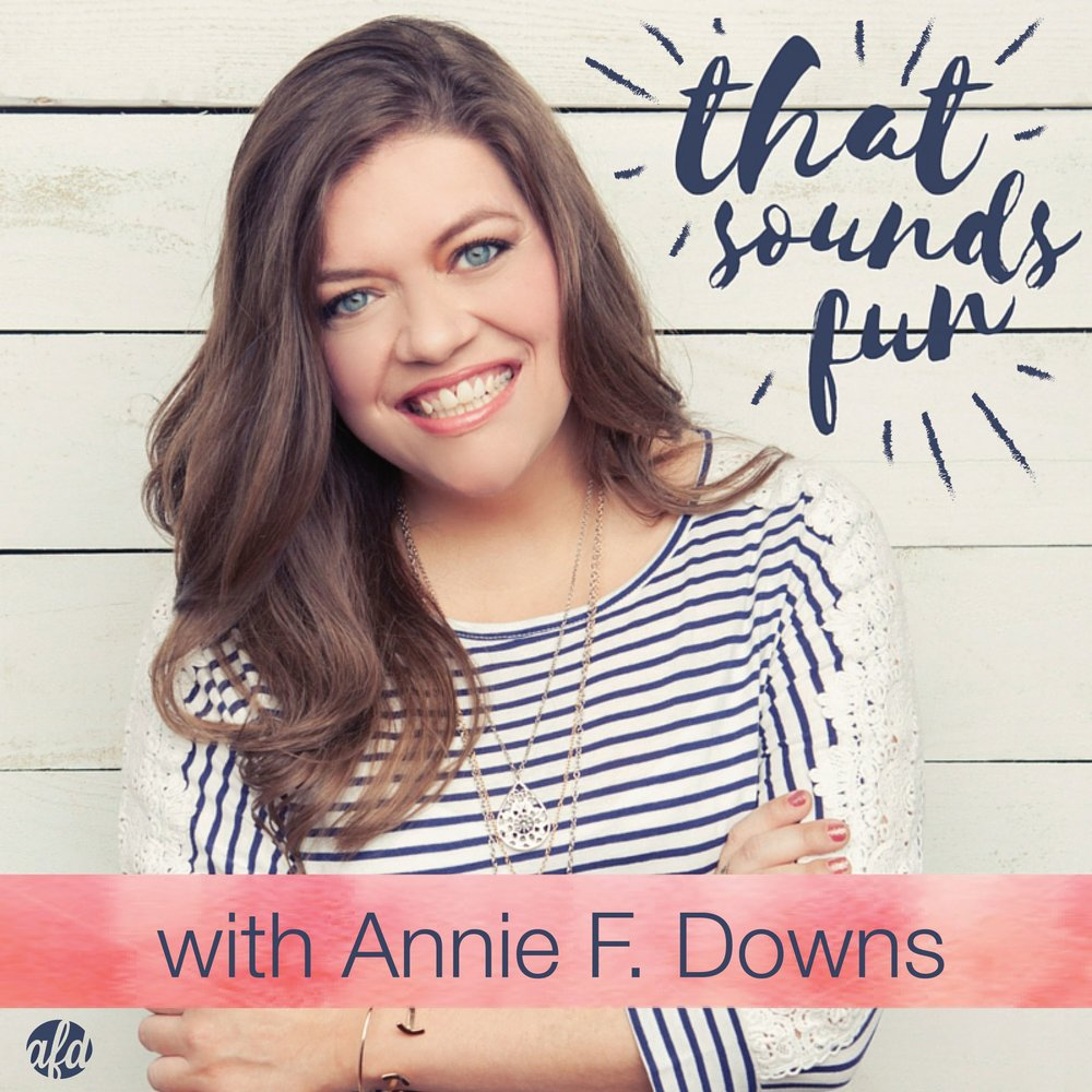 That Sounds Fun Podcast  with Annie F. Downs