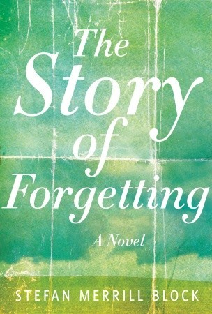 THE STORY OF FORGETTING - IndieBound AmazonBarnes & Noble