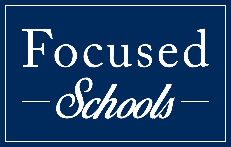 focused schools