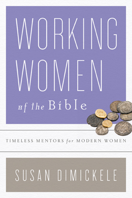 Working Women of the Bible by Susan DiMickele
