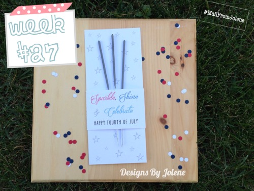 52 Weeks Of Mail- Week 27 Feature Photo   4th of July Sparkler Mail