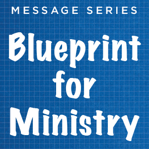 Blueprint for Ministry