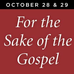 For the Sake of the Gospel