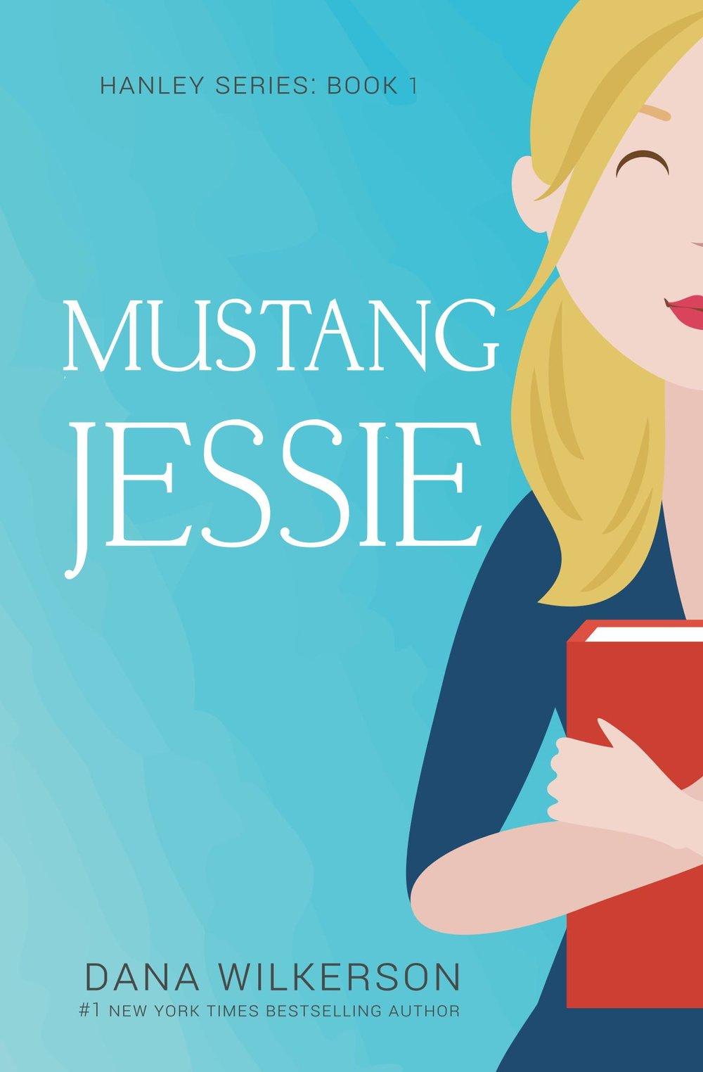 Hanley Series Book 1: Mustang Jessie