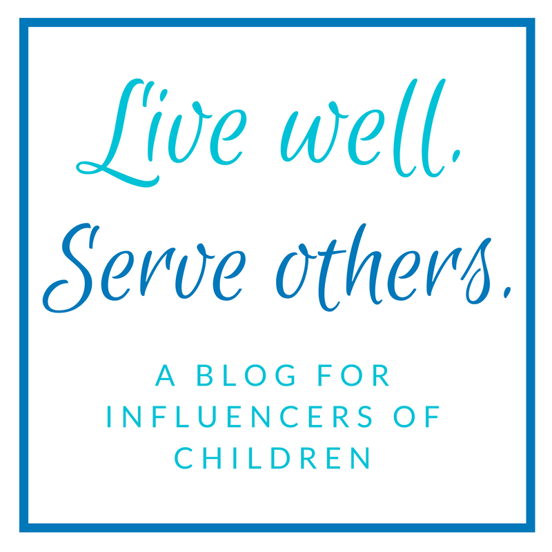 Live Well Serve Others Blog for Influencers of Children