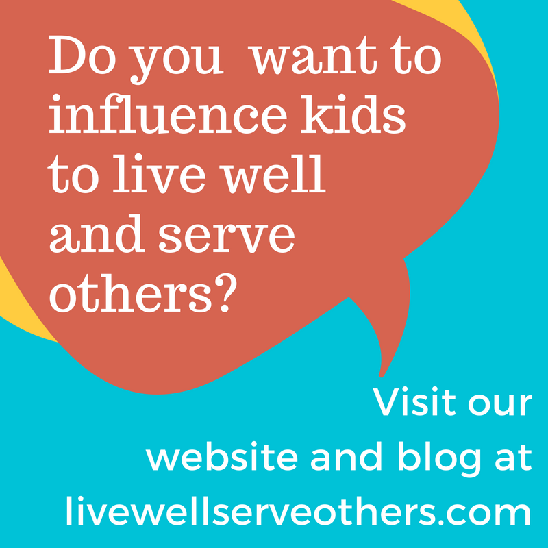 Click here to visit our website for influencers of children: livewellserveothers.com