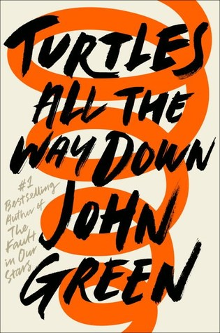 Turtles All The Way Down by John Green Cover