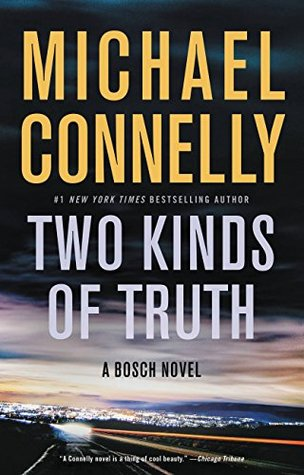MIchael Connelly Two Kinds of Truth Bosch