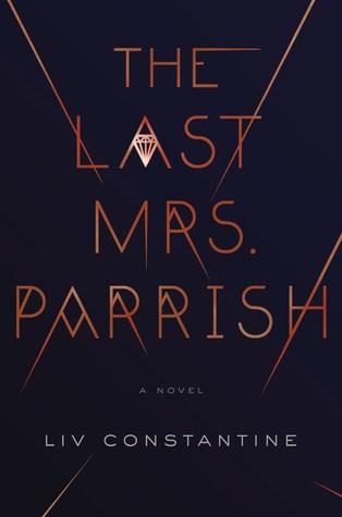 The Last Mrs. Parrish Liv Constantine