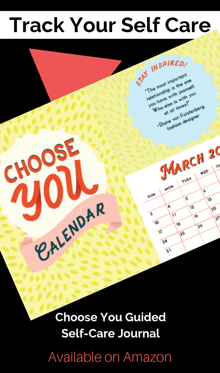 Use the Choose You self-care journal for tracking which self care methods work for you.