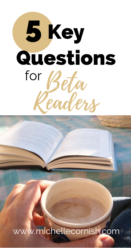 Wondering what questions to ask your beta readers? Here are five to get you started when you're working with beta readers to make your novel amazing!