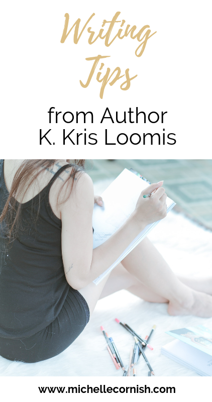 Enjoy these writing tips from author K. Kris Loomis. Kris and I chat about planning a novel, character development, and daily routines.