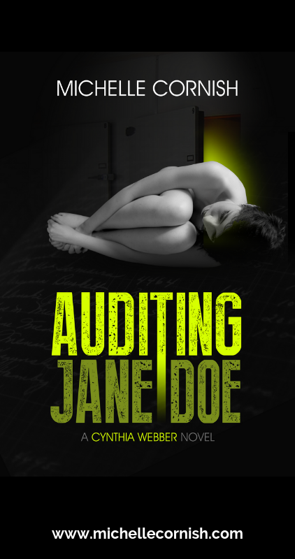 My current work in progress, financial crime thriller suspense, Auditing Jane Doe, Book two in the Cynthia Webber financial crime thriller series.