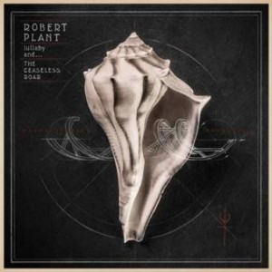 Robert_Plant_Lullaby_and_the_Ceaseless_Roar_cover