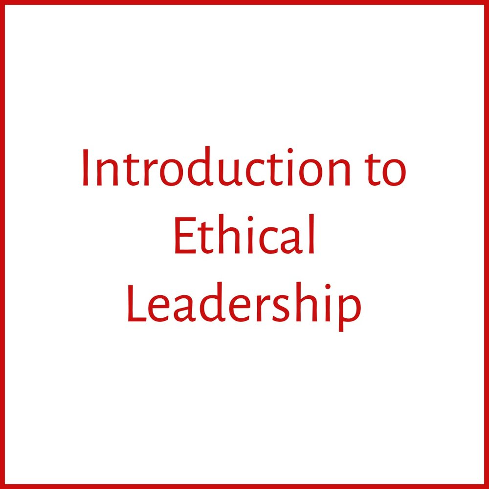 3 - Introduction to Ethical Leadership.jpg