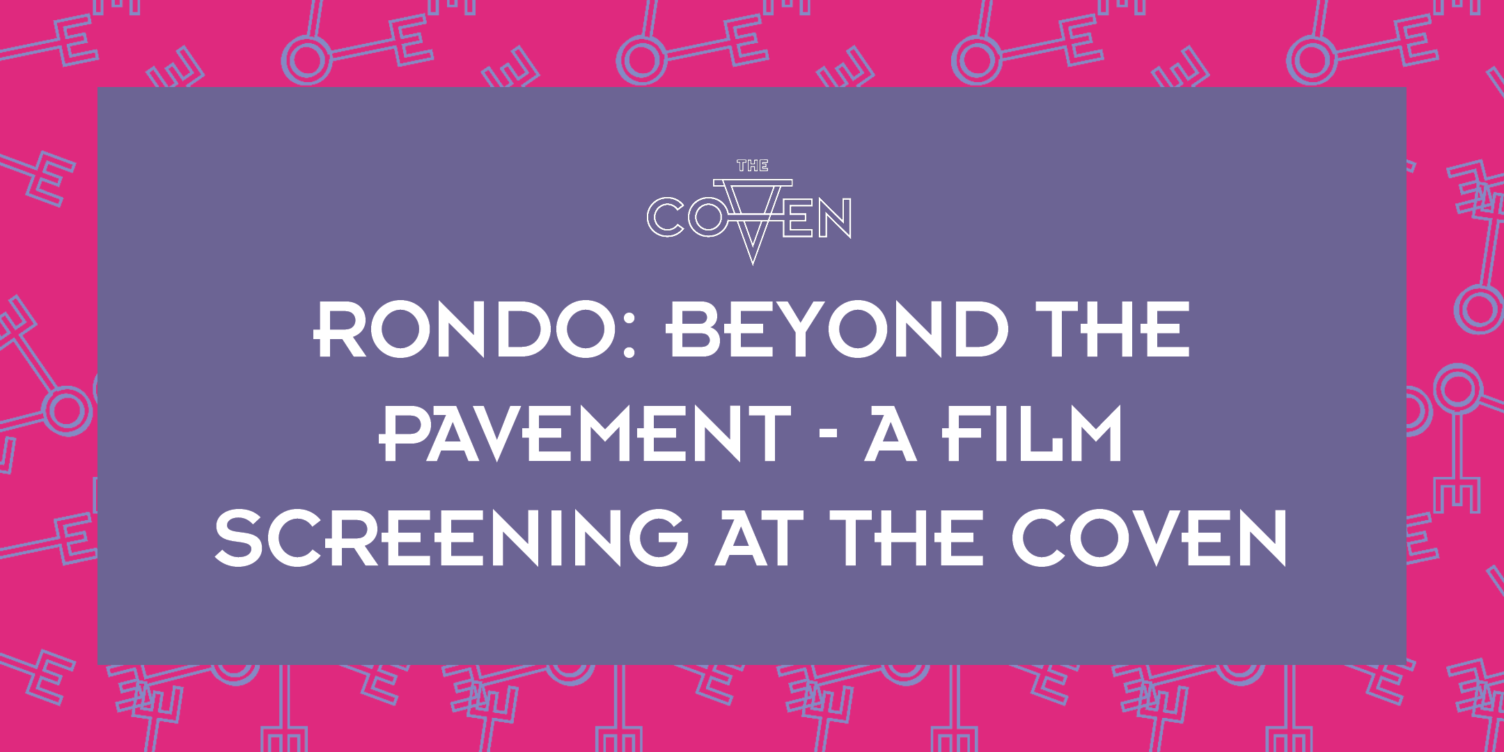 Rondo: Beyond the Pavement - A Film Screening at The Coven
