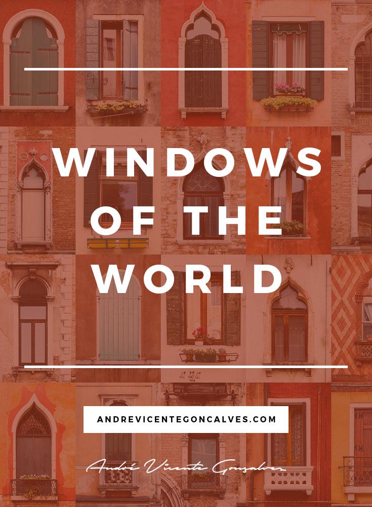 AndreVicenteGoncalves-Windows_of_the_World.jpg