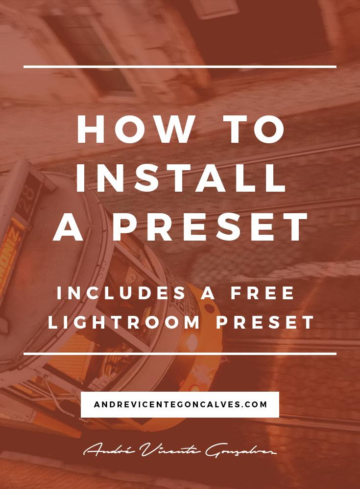 AndreVicenteGoncalves-How_To_Install_a_Lightroom_Preset.jpg