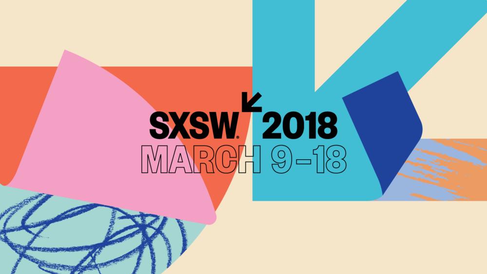 SXSW 2018 | Austin, TX