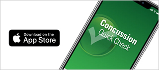 Concussion Quick Check for Apple - Download the app on your Apple device to help evaluate if someone may have a concussion and needs to see a neurologist. DOWNLOAD