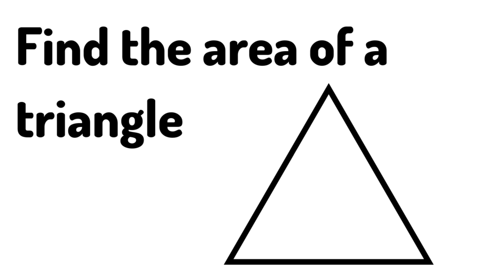 How to Find the Area of a Triangle